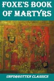 Foxe's Book of Martyrs ebook by John Foxe