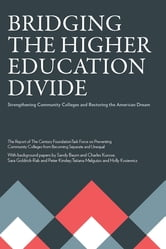 Bridging the Higher Education Divide - Strengthening Community Colleges and Restoring the American Dream ebook by The Century Foundation Task Force on Preventing Community Colleges from Becoming Separate and Unequal