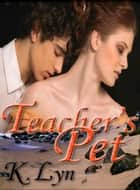 Teacher's Pet ebook by K. Lyn