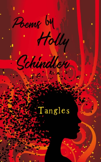 Tangles: Poems ebook by Holly Schindler