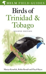 Birds of Trinidad and Tobago ebook by Martyn Kenefick,Robin Restall,Floyd Hayes