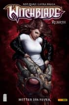 Witchblade - Rebirth Band 5 - Mitten ins Feuer ebook by Ron Marz, Laura Braga