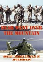 The Bear Went Over The Mountain: Soviet Combat Tactics In Afghanistan [Illustrated Edition] ebook by Lester K. Grau,Colonel David M. Glantz