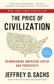 The Price of Civilization: Reawakening American Virtue and Prosperity ebook by Jeffrey D. Sachs