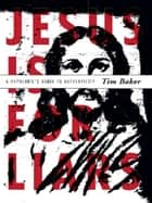 Jesus is for Liars ebook by Tim Baker