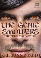 The Genie Smolders ebook by Kellyann Zuzulo