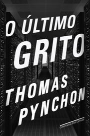 O último grito ebook by Thomas Pynchon