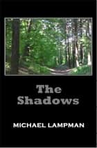 The Shadows ebook by Michael Lampman