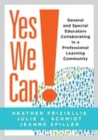 Yes We Can! ebook by Heather Friziellie,Julie A. Schmidt