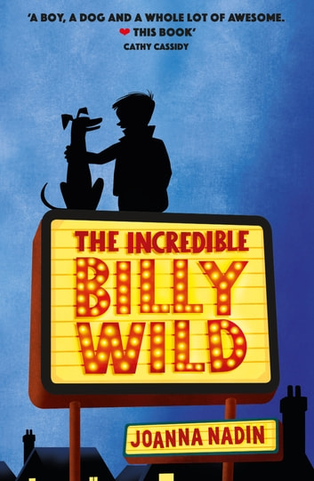 The Incredible Billy Wild ebook by Joanna Nadin