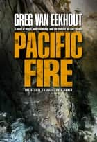 Pacific Fire ebook by Greg van Eekhout