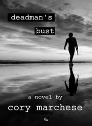 Deadman's Bust ebook by Cory Marchese