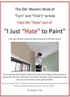 "I Just ""Hate"" To Paint ebook by Donald E. Putt"
