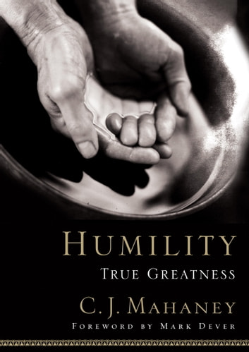 Humility - True Greatness ebook by C.J. Mahaney