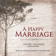 A Happy Marriage - A Novel audiobook by Rafael Yglesias