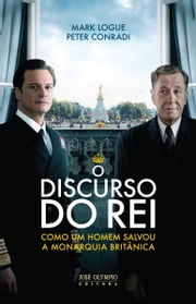 O discurso do rei ebook by Mark Logue, Peter Conradi