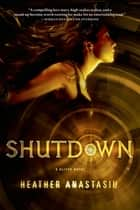 Shutdown ebook by Heather Anastasiu