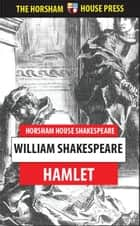 Hamlet - The Prince of Denmark ebook by William Shakespeare