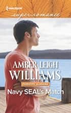 Navy Seal's Match (Mills & Boon Superromance) (Fairhope, Alabama, Book 6) ebook by Amber Leigh Williams