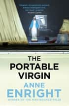 The Portable Virgin ebook by Anne Enright