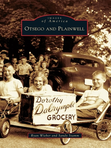 Otsego and Plainwell ebook by Ryan Wieber,Sandy Stamm