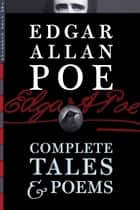 Edgar Allan Poe: Complete Tales & Poems (Illustrated) ebook by Edgar Allan Poe