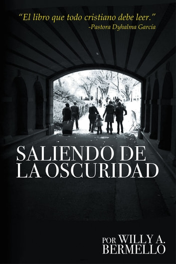 Saliendo De La Oscuridad ebook by Willy A. Bermello