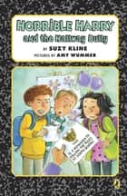 Horrible Harry and the Hallway Bully ebook by Suzy Kline, Amy Wummer