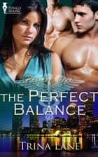 The Perfect Balance ebook by Trina Lane