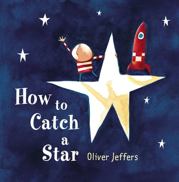 How to Catch a Star ebook by Oliver Jeffers