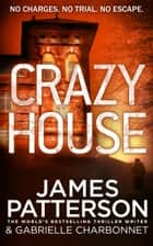 Crazy House ebook by James Patterson