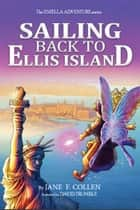 Sailing Back to Ellis Island ebook by Jane F. Collen