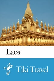 Laos Travel Guide - Tiki Travel ebook by Tiki Travel