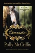 Charades ebook by Polly McCrillis