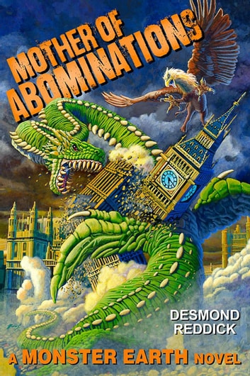 Mother of Abominations: A Monster Earth Novel ebook by Desmond Reddick
