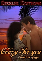 "CRAZY FOR YOU - WITH BONUS NOVELLA ""THEY CALL ME TROUBLE"" ebook by SABRINA LUNA"
