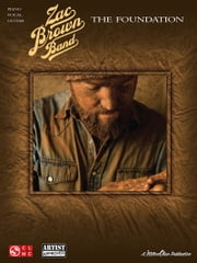 Zac Brown Band - The Foundation (Songbook) ebook by Zac Brown Band