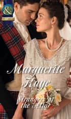 Strangers at the Altar (Mills & Boon Historical) ebook by Marguerite Kaye