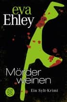 Mörder weinen ebook by Eva Ehley