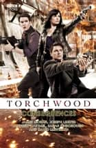 Torchwood: Consequences ebook by James Moran, Joseph Lidster, Andrew Cartmel,...