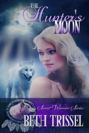 The Hunter's Moon ebook by Beth Trissel