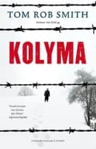 Kolyma ebook by Tom Rob  Smith, Irving Pardoen