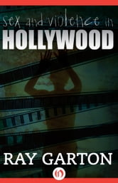 Sex and Violence in Hollywood ebook by Ray Garton