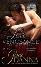 Love & Vengenace - The Gladiators, #1 ebook by Gina Danna