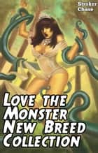 Love the Monster: New Breed Collection ebook by Stroker Chase