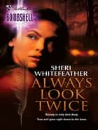 Always Look Twice ebook by Sheri WhiteFeather
