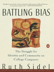 Battling Bias - The Struggle for Identity and Community on College Campuses ebook by Ruth Sidel