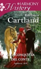 Alla conquista del conte ebook by Barbara Cartland