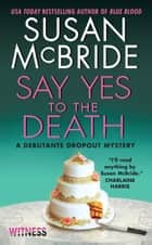 Say Yes to the Death ebook by Susan McBride