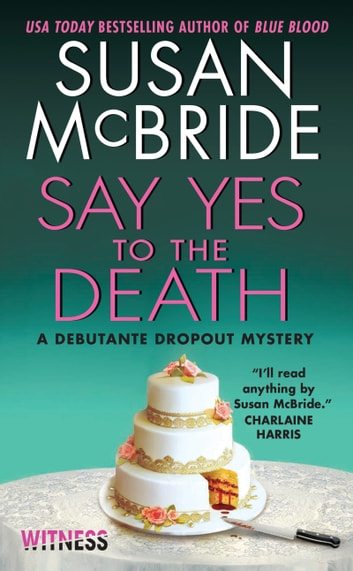 Say Yes to the Death - A Debutante Dropout Mystery ebook by Susan McBride